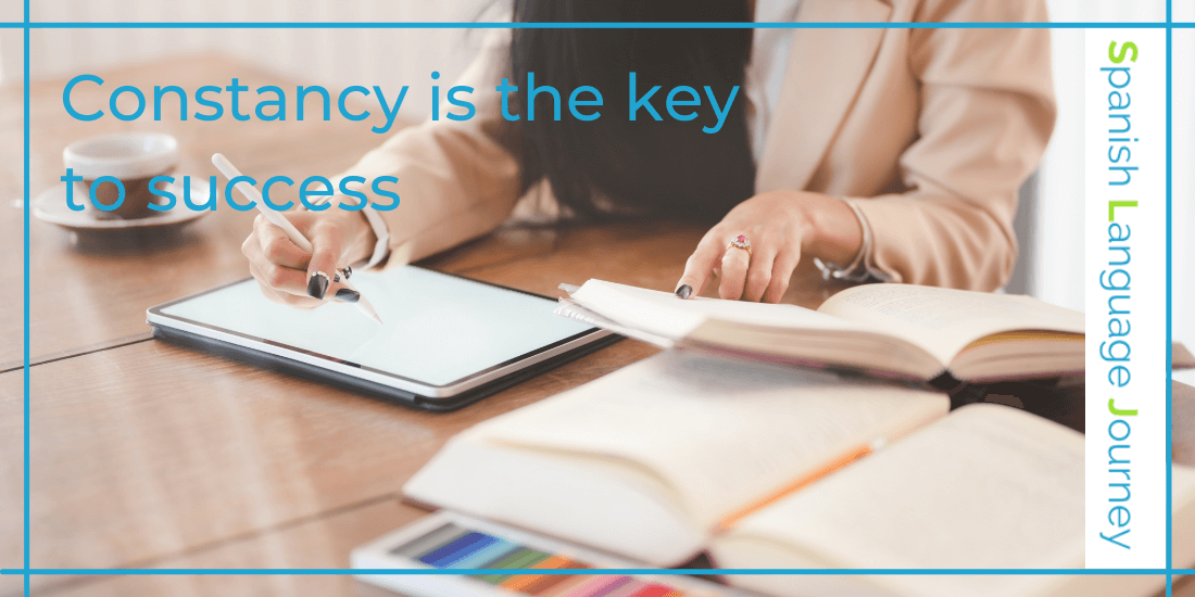 Improve your Spanish with constancy